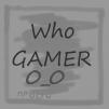 WhoGamer 0_0